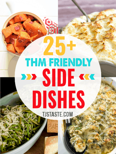 25+ THM Friendly Side Dishes