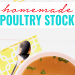 Homemade Poultry Stock