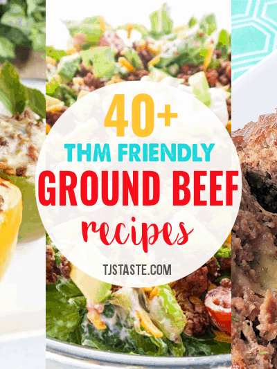 40+ THM Friendly Ground Beef Recipes