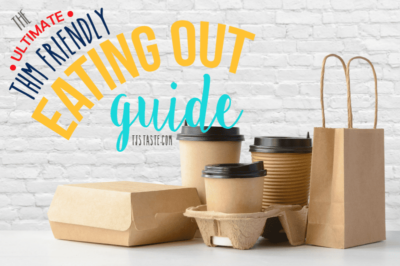 The Ultimate THM Friendly Eating Out Guide F